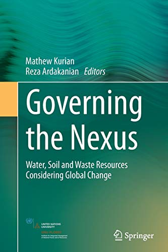 9783319359663: Governing the Nexus: Water, Soil and Waste Resources Considering Global Change