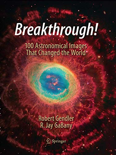 9783319360355: Breakthrough!: 100 Astronomical Images That Changed the World
