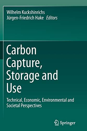 9783319360379: Carbon Capture, Storage and Use: Technical, Economic, Environmental and Societal Perspectives