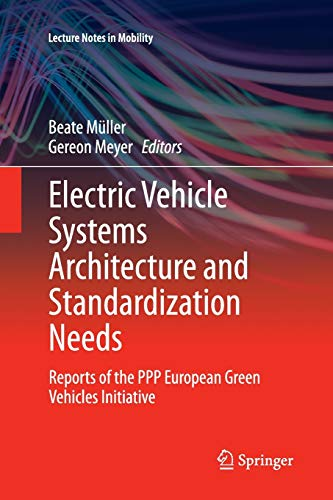 Electric Vehicle Systems Architecture and Standardization Needs: Reports of the PPP European Green ...