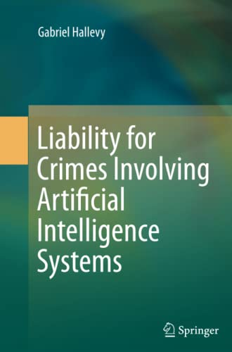 9783319361765: Liability for Crimes Involving Artificial Intelligence Systems