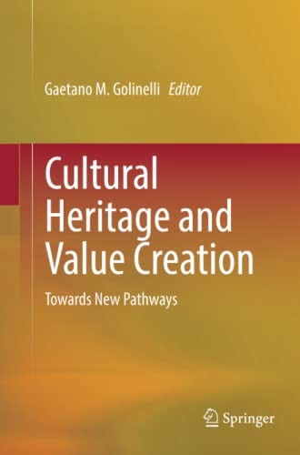 9783319362380: Cultural Heritage and Value Creation: Towards New Pathways