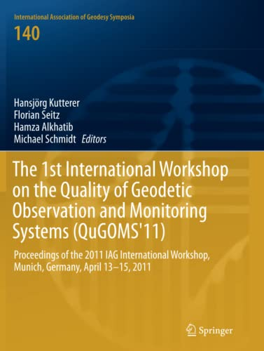 9783319364681: The 1st International Workshop on the Quality of Geodetic Observation and Monitoring Systems (QuGOMS'11): Proceedings of the 2011 IAG International ... Association of Geodesy Symposia)