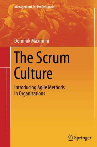 9783319365053: The Scrum Culture: Introducing Agile Methods in Organizations (Management for Professionals)