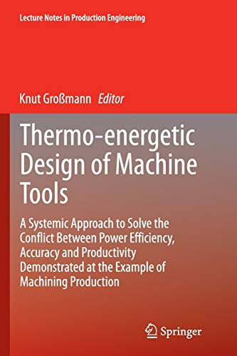 Thermo-energetic Design of Machine Tools: A Systemic Approach to Solve the Conflict Between Power ...