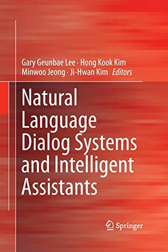 9783319365497: Natural Language Dialog Systems and Intelligent Assistants