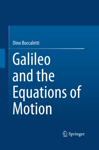 9783319367903: Galileo and the Equations of Motion