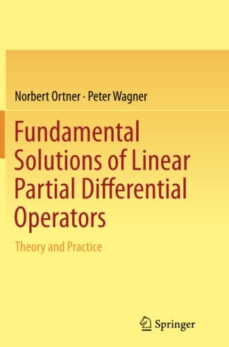 9783319367996: Fundamental Solutions of Linear Partial Differential Operators: Theory and Practice
