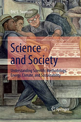 9783319368559: Science and Society: Understanding Scientific Methodology, Energy, Climate, and Sustainability