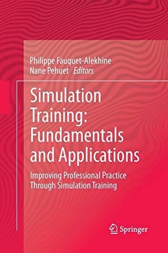 9783319368924: Simulation Training: Fundamentals and Applications: Improving Professional Practice Through Simulation Training