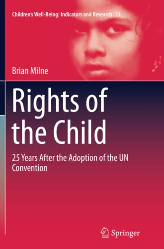 9783319369051: Rights of the Child: 25 Years After the Adoption of the UN Convention (Children's Well-Being: Indicators and Research)