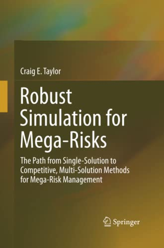 9783319369075: Robust Simulation for Mega-Risks: The Path from Single-Solution to Competitive, Multi-Solution Methods for Mega-Risk Management