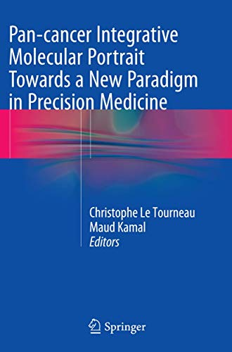 9783319371764: Pan-cancer Integrative Molecular Portrait Towards a New Paradigm in Precision Medicine