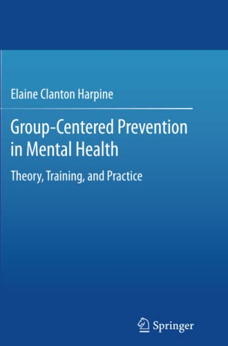 9783319371801: Group-Centered Prevention in Mental Health: Theory, Training, and Practice