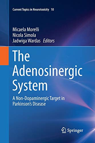 The Adenosinergic System: A Non-Dopaminergic Target in Parkinson?s Disease (Current Topics in ...