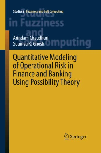 9783319374185: Quantitative Modeling of Operational Risk in Finance and Banking Using Possibility Theory (Studies in Fuzziness and Soft Computing)