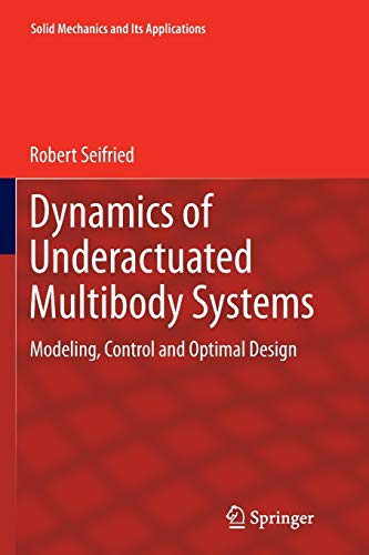 9783319374895: Dynamics of Underactuated Multibody Systems: Modeling, Control and Optimal Design (Solid Mechanics and Its Applications)