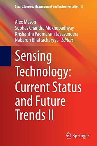 9783319375380: Sensing Technology: Current Status and Future Trends II (Smart Sensors, Measurement and Instrumentation)