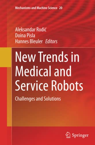 9783319375823: New Trends in Medical and Service Robots: Challenges and Solutions (Mechanisms and Machine Science)