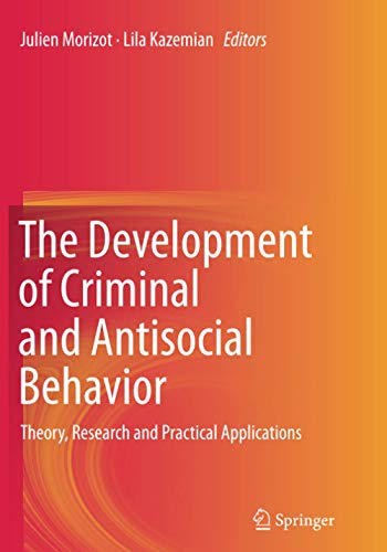 9783319375861: The Development of Criminal and Antisocial Behavior: Theory, Research and Practical Applications