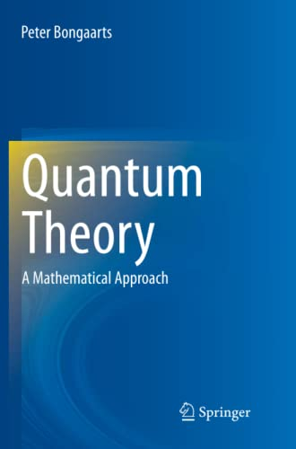 9783319376028: Quantum Theory: A Mathematical Approach