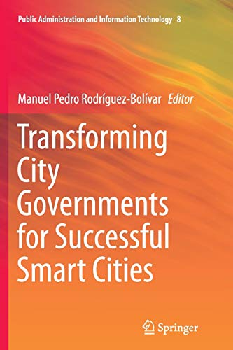 Transforming City Governments for Successful Smart Cities (Public Administration and Information ...