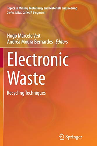 9783319377612: Electronic Waste: Recycling Techniques (Topics in Mining, Metallurgy and Materials Engineering)