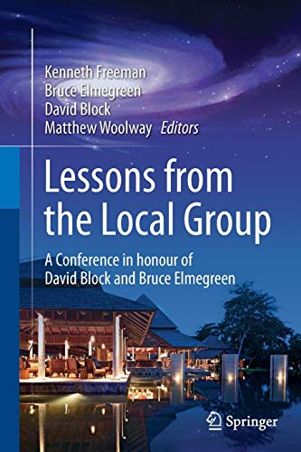 Lessons from the Local Group: A Conference in Honour of David Block and Bruce Elmegreen: Freeman, ...