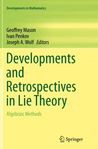 9783319378206: Developments and Retrospectives in Lie Theory: Algebraic Methods (Developments in Mathematics)