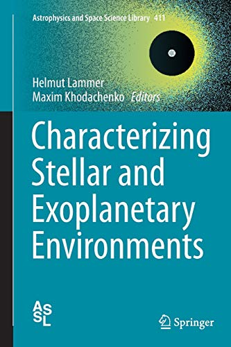 9783319379364: Characterizing Stellar and Exoplanetary Environments (Astrophysics and Space Science Library)