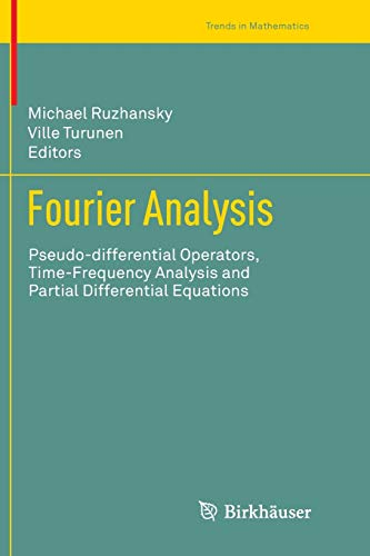 9783319379586: Fourier Analysis: Pseudo-differential Operators, Time-Frequency Analysis and Partial Differential Equations (Trends in Mathematics)