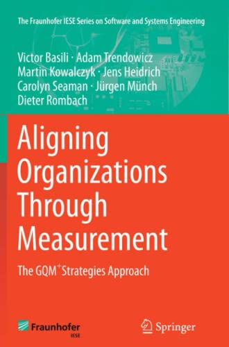 9783319380285: Aligning Organizations Through Measurement: The GQM+Strategies Approach (The Fraunhofer IESE Series on Software and Systems Engineering)