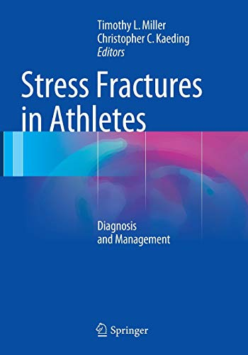 Stress Fractures in Athletes: Diagnosis and Management: Miller, Timothy L.