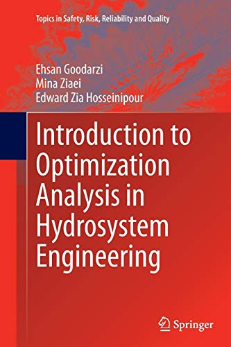 9783319380919: Introduction to Optimization Analysis in Hydrosystem Engineering (Topics in Safety, Risk, Reliability and Quality)