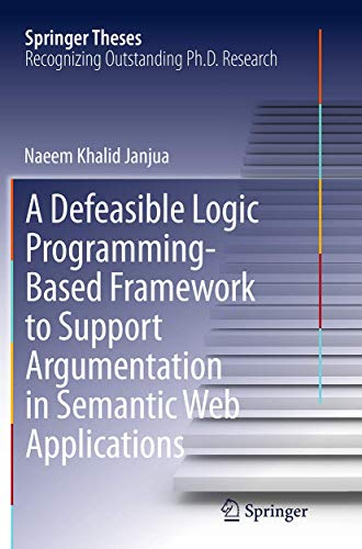 9783319381701: A Defeasible Logic Programming-Based Framework to Support Argumentation in Semantic Web Applications (Springer Theses)