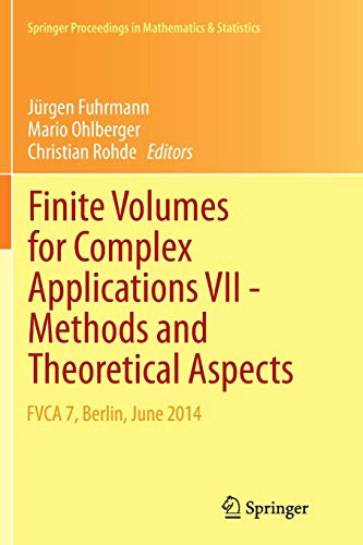 9783319382876: Finite Volumes for Complex Applications VII-Methods and Theoretical Aspects: FVCA 7, Berlin, June 2014 (Springer Proceedings in Mathematics & Statistics)