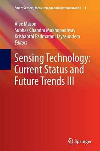9783319383064: Sensing Technology: Current Status and Future Trends III (Smart Sensors, Measurement and Instrumentation)
