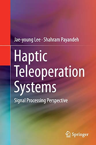 9783319383187: Haptic Teleoperation Systems: Signal Processing Perspective