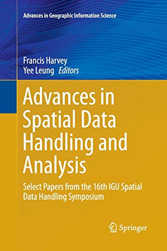 9783319383200: Advances in Spatial Data Handling and Analysis: Select Papers from the 16th IGU Spatial Data Handling Symposium (Advances in Geographic Information Science)