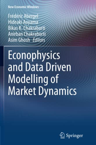 9783319383934: Econophysics and Data Driven Modelling of Market Dynamics (New Economic Windows)