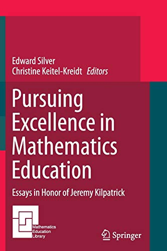 9783319384818: Pursuing Excellence in Mathematics Education: Essays in Honor of Jeremy Kilpatrick (Mathematics Education Library)