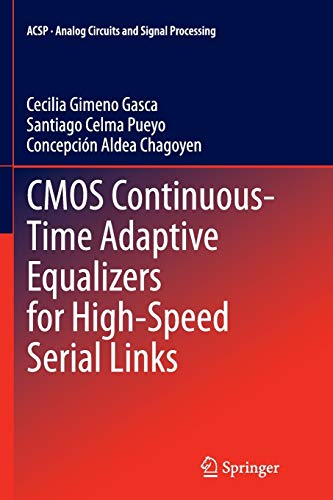 9783319384856: CMOS Continuous-Time Adaptive Equalizers for High-Speed Serial Links (Analog Circuits and Signal Processing)