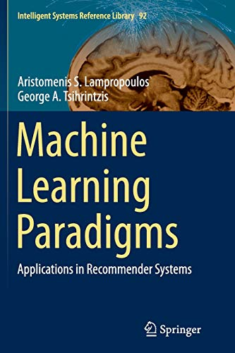 Machine Learning Paradigms: Aristomenis S. Lampropoulos