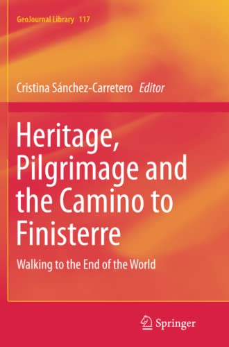 9783319385068: Heritage, Pilgrimage and the Camino to Finisterre: Walking to the End of the World (GeoJournal Library)