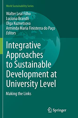 9783319385075: Integrative Approaches to Sustainable Development at University Level: Making the Links (World Sustainability Series)