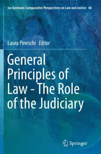 9783319385556: General Principles of Law - The Role of the Judiciary (Ius Gentium: Comparative Perspectives on Law and Justice)