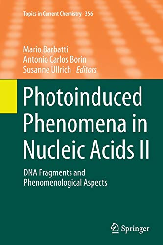 9783319385907: 2: Photoinduced Phenomena in Nucleic Acids II: DNA Fragments and Phenomenological Aspects (Topics in Current Chemistry)