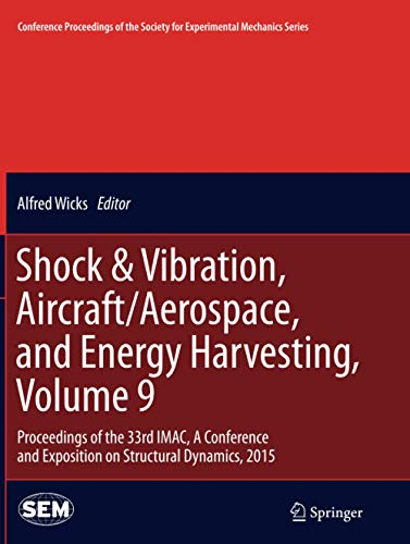 Shock and Vibration, Aircraft/Aerospace, and Energy Harvesting, Volume 9