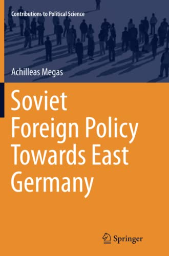 9783319386904: Soviet Foreign Policy Towards East Germany (Contributions to Political Science)