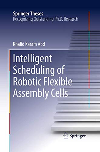 9783319387369: Intelligent Scheduling of Robotic Flexible Assembly Cells (Springer Theses)